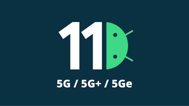 nền tảng áp dụng 5G với Android 11